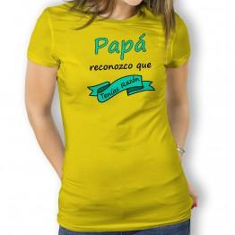 Camiseta Papá Tenias Razón para mujer