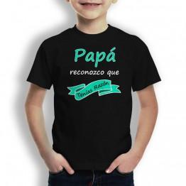 Camiseta Papá Tenias Razón para niños