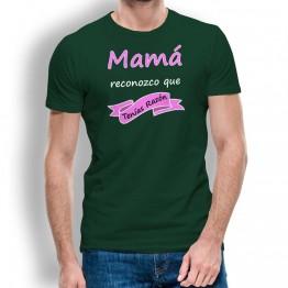 Camiseta Mamá Tenias Razón para hombre