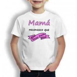 Camiseta Mamá Tenias Razón para niños