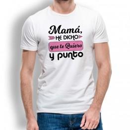 Camiseta Mamá Te Quiero y Punto para hombre