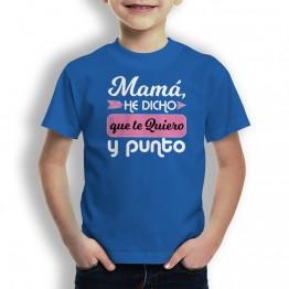 Camiseta Mamá Te Quiero y Punto para niños
