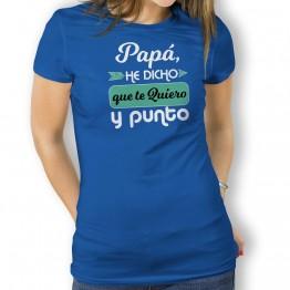 Camiseta Papá Te Quiero y Punto para mujer