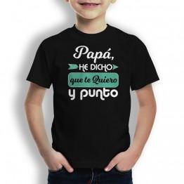 Camiseta Papá Te Quiero y Punto para niños