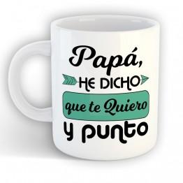 Taza Papá Te Quiero y Punto