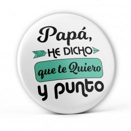 Chapa Papá Te Quiero y Punto