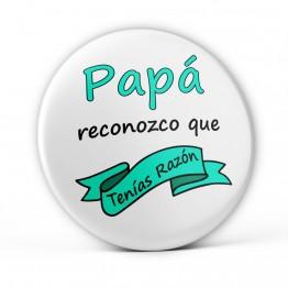 Chapa Papá Tenias Razón