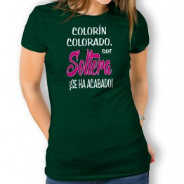 Camiseta Ser Soltera Se Ha Acabado